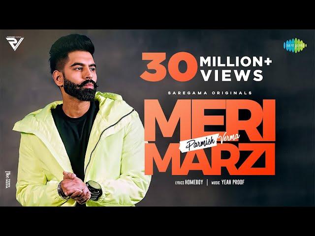 Parmish Verma | Meri Marzi | Yeah Proof | Homeboy | Official Music Video | Latest Punjabi Song 2021