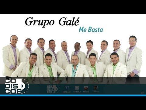 Me Basta, Grupo Galé - Audio