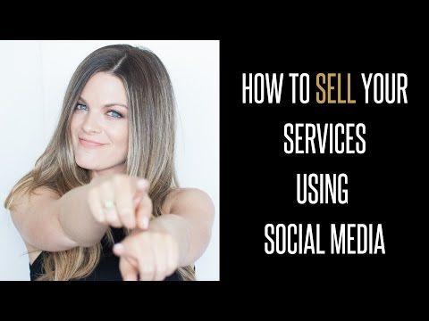 How to Sell your Services Using Social Media