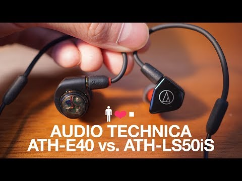 Audio Technica ATH-E40 vs. ATH-LS50iS - Detailed Comparison Review