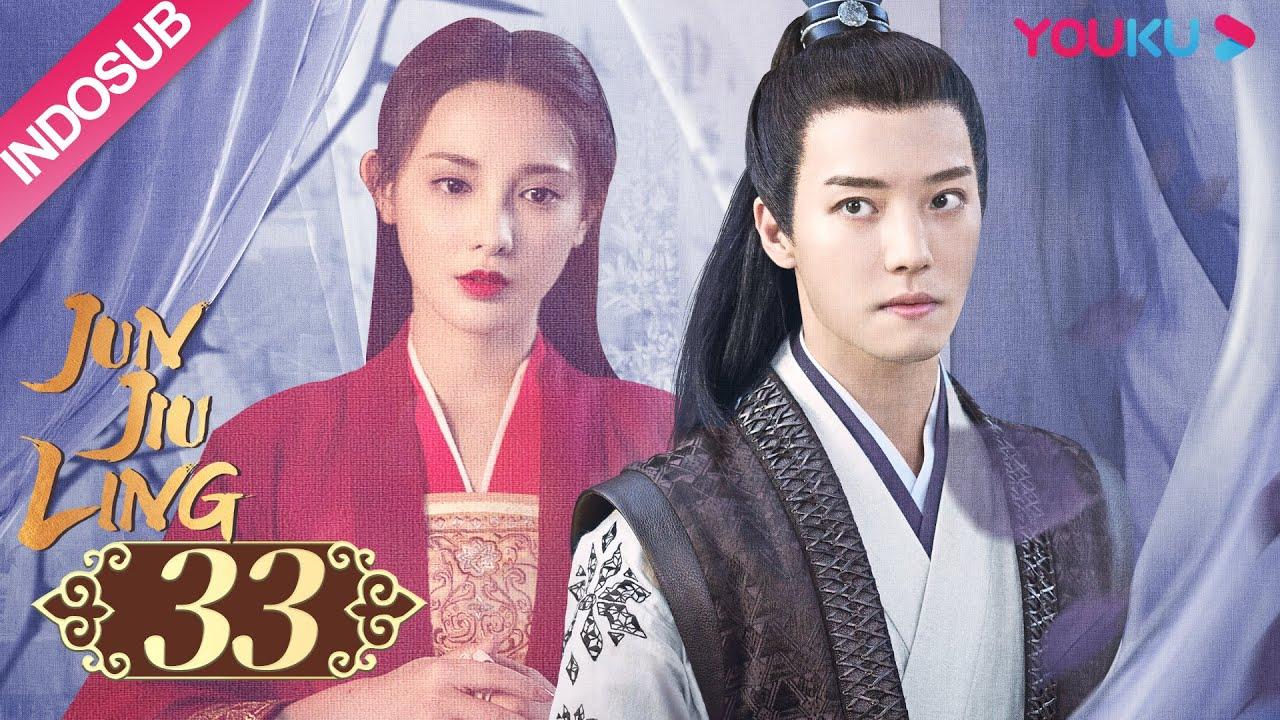 Download [INDO SUB] Jun Jiu Ling EP33   Peng Xiaoran, Jin Han   YOUKU