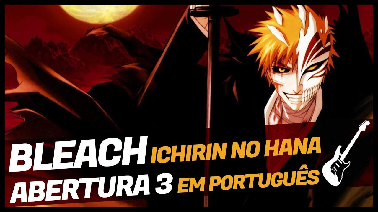 "BLEACH abertura 3 FULL - ""Ichirin No Hana"" (dublado em português) REMAKE 2020"