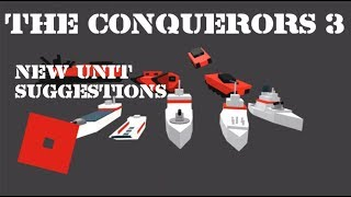 The Conquerors 3 - New Unit Suggestions 2 (ROBLOX)