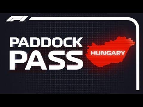 F1 Paddock Pass: Post-Race At The 2018 Hungarian Grand Prix