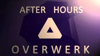 Overwerk - After Hours
