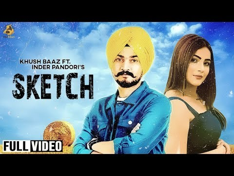 Sketch - Khush Baaz Ft. Inder Pandori | Latest Punjabi Songs 2018 | Folk Rakaat