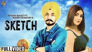 New Punjabi Song 2018 | Khush Baaz | SKETCH | Ft Inder Pandori | Latest Punjabi Songs 2018