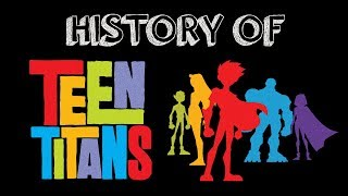 History Of The Teen Titans!