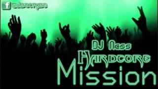Download DJ Ness - Hardcore Mission
