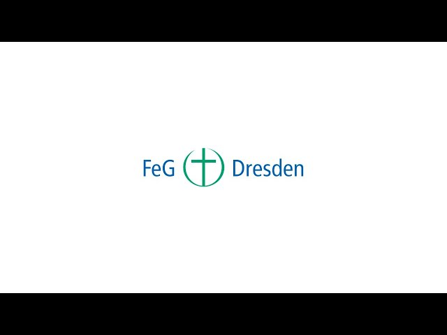Gottesdienst der FeG Dresden am 29.03.2020 11 Uhr