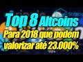 Top 8 Melhores Criptomoedas 2018 Que Podem Valorizar Até 23.000% | Dani Edson