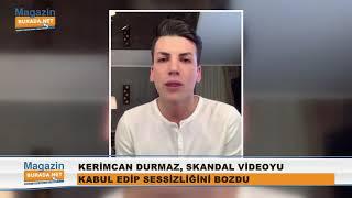 Kerimcan Durmaz Skandal Videoyu Kabul Ederek, Sessizliğini Bozdu!