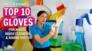 Angela Brown's Top 10 Gloves for House Cleaners, Maids & Airbnb Hosts