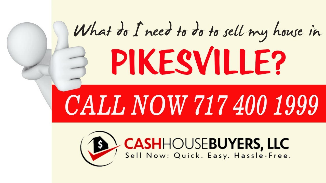 What do I need to do to sell my house fast in Pikesville  MD   Call 7174001999   We Buy House