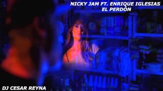 El Perdón Remix 2015 - Nicky Jam Ft. Enrique Iglesias - Dj Cesar Reyna