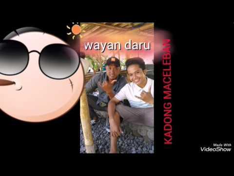 Wayan Daru _ Kadung Meceleban