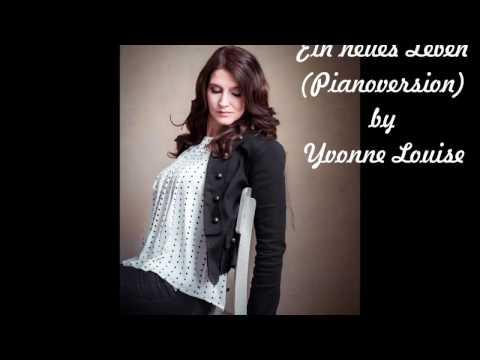 Ein neues Leben (Pianoversion) Yvonne Louise - Lied zur Taufe