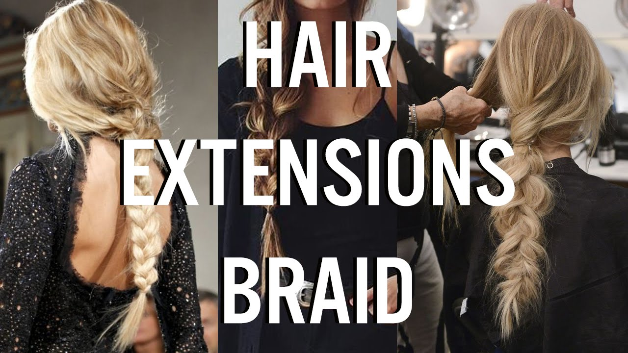 how to style hair extensions how to style hair extensions hair extensions braid 2999