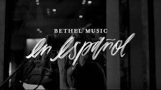 Bethel Music En Espanol