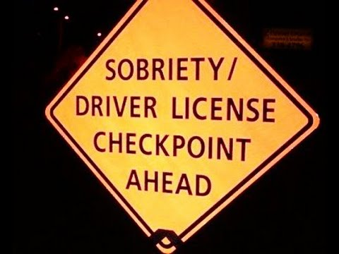 DUI And Driver License Checkpoints - Illegal & Unconstitutional - SCOTUS Disagrees With ME
