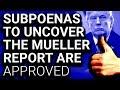 Mueller Report Subpoenas APPROVED