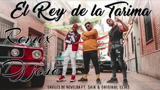 Daviles de Novelda Ft Original elias & Saik - El Rey de la Tarima Dj Jose 2019