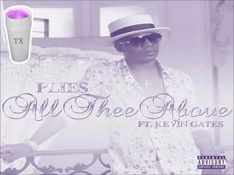 Plies Ft Kevin Gates All Thee Above (Tempo Slowed)