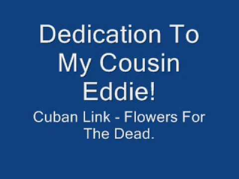 Cuban Link Flowers For The Dead (Dedicated To Eddie)