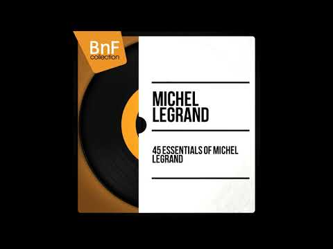 Мишель Легранд. Избранное. The Best Of Michel Legrand   Full Album