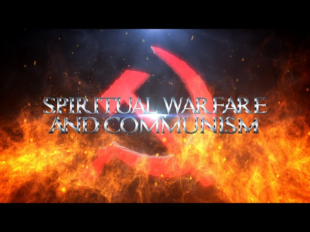 Spiritual Warfare and Communism Part 01   Introduction