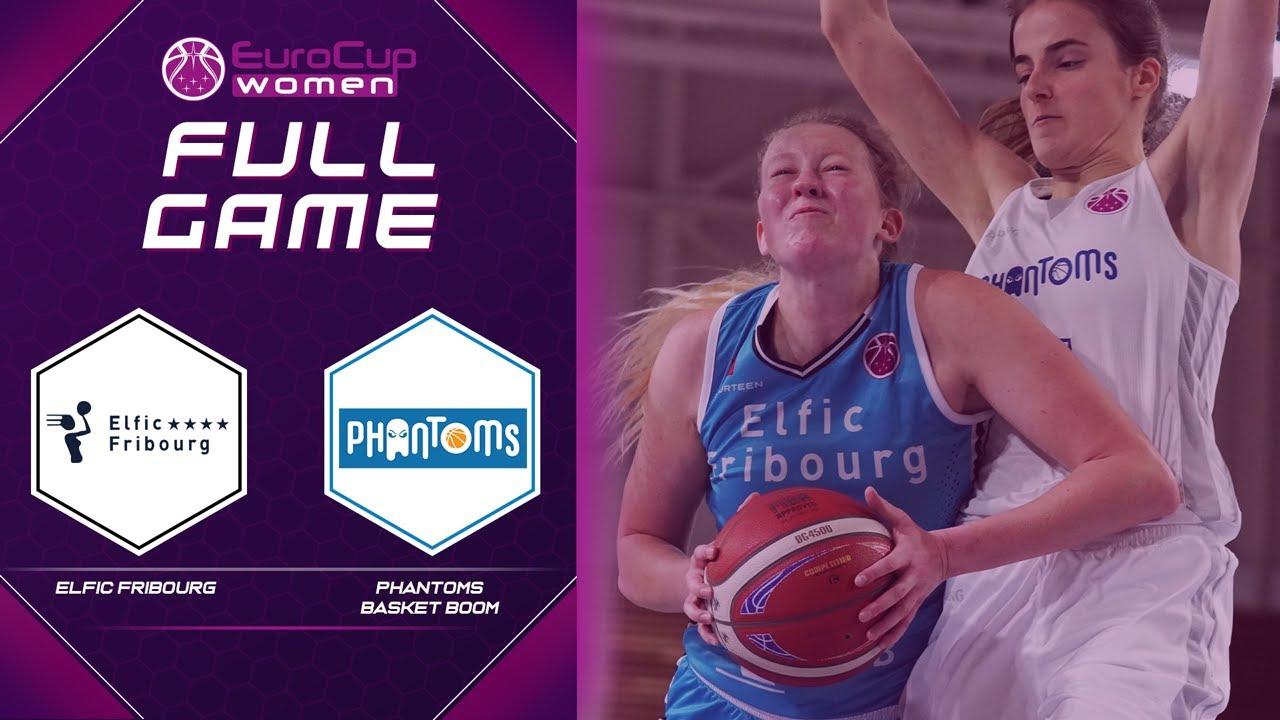 BCF Elfic Fribourg Basket v Phantoms Basket Boom   Full Game - EuroCup Women 2020