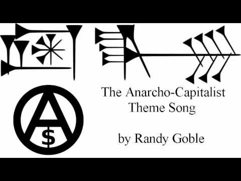 The Anarcho-Capitalist Theme Song by Randy Goble