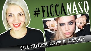 Cara Delevingne boicotta il Coachella!! #FICCANASO