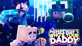 Minecraft Who's Your Daddy?  - FINDING DORY UNDERWATER!