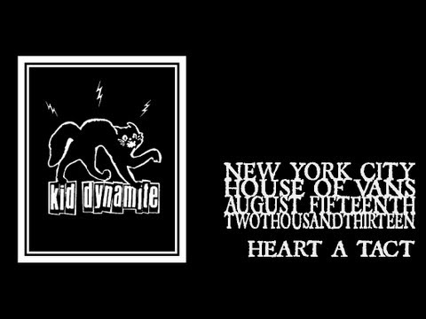 Kid Dynamite - Heart A Tact (House of Vans 2013)