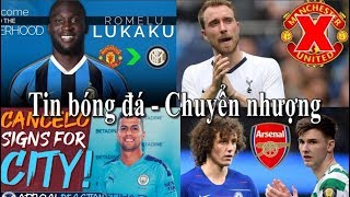 Tin bóng đá - Chuyển nhượng - 08/08/2019 : MU bỏ vụ Eriksen, Lukaku đến Inter, Man City mua Cancelo