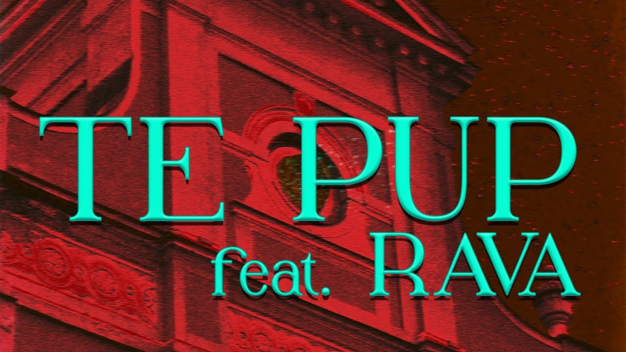 Rafoo - Te Pup feat. RAVA