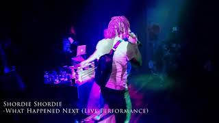 Shordie Shordie - What Happened Next (Live Performance)