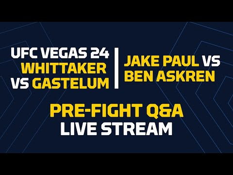 UFC Vegas 24: Whittaker vs Gastelum & Triller: Paul vs Askren Fan QA