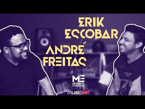 ANDRÉ FREITAS & ERIK ESCOBAR  Músicos Essenciais S03E02