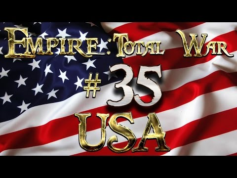 Lets Play - Lets Play - Empire Total War (DM)  - USA  - Turning Point?......!! (35)