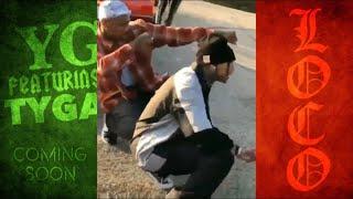 YG - Go Loko ft. Tyga & Jon Z (Official Music Video) ***PREVIEW***