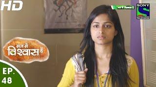 Mann Mein Vishwaas Hai - मन में विश्वास है - Episode 48 - 6th May, 2016