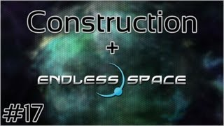 Construction + Endless Space #17 = The End Draws Near Still