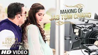 making of jab tum chaho song prem ratan dhan payo salman khan sonam kapoor