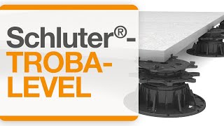 Introducing Schluter®-TROBA-LEVEL