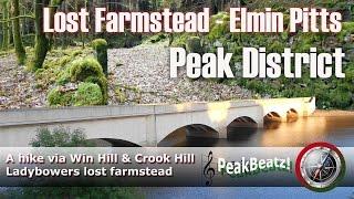 Peak District Lost Farmstead Elmin Pitts Farm a hike via Ladybower WinhillCrook Hill