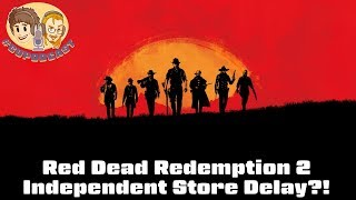 Red Dead Redemption 2 - Independent Store Delay? #CUPodcast