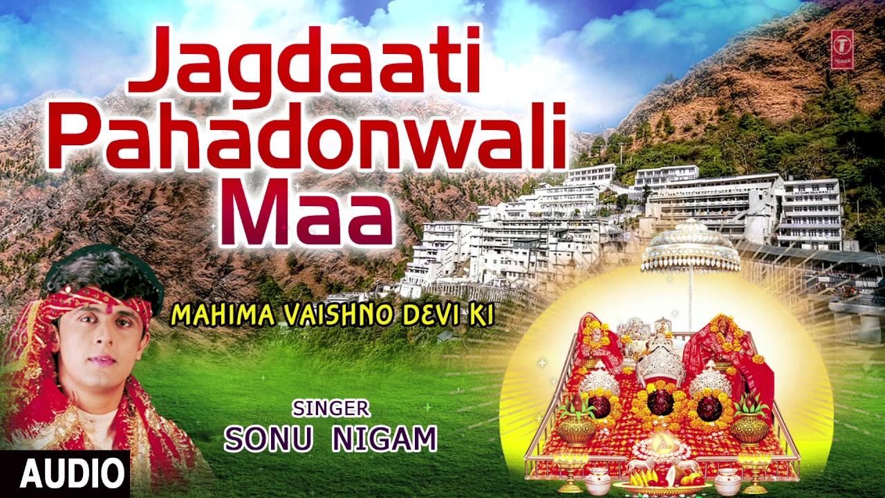 Download Jagdaati Pahadonwali Maa Devi Bhajan By SONU NIGAM I Full Audio Song I T-Series Bhakti Sagar