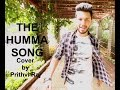 Download The Humma Song - OK Jaanu | Cover by Prithvi Raj | Lyrical  | A.R.Rahman MP3 song and Music Video